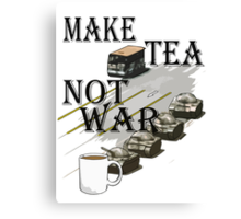 make tea not war Canvas Print