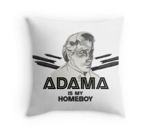 Adama is my homeboy Throw Pillow