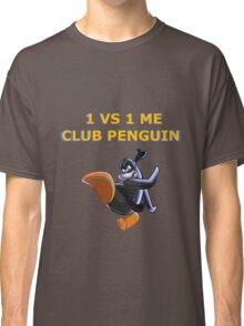 1v1 Me Club Penguin Classic T-Shirt