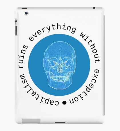 capitalism ruins everything without exception iPad Case/Skin