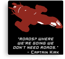 Sci Fi Misquote- ROADS? Canvas Print