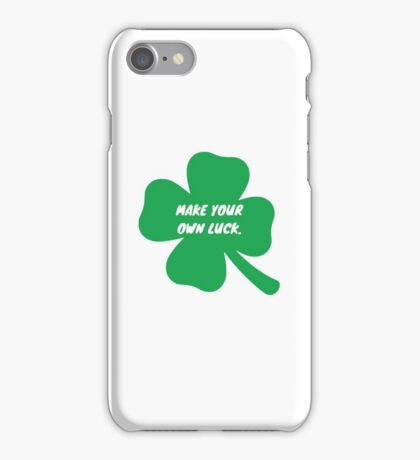 MAKE YOUR OWN LUCK  iPhone Case/Skin