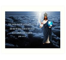 FOR I KNOW ..BIBLICAL CARD AND OR PICTURE > SCRIPTURE FROM JOB 19:25 Art Print