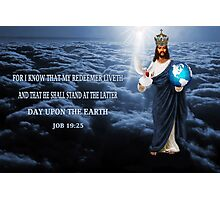 FOR I KNOW ..BIBLICAL CARD AND OR PICTURE > SCRIPTURE FROM JOB 19:25 Photographic Print