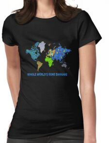 Whole World's Gone Bananas - World Map Sticker Art Womens Fitted T-Shirt
