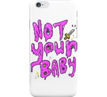 Not Your Baby iPhone Case/Skin
