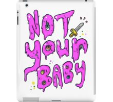 Not Your Baby iPad Case/Skin