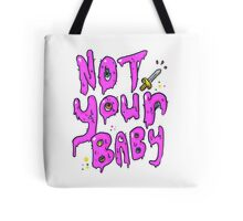 Not Your Baby Tote Bag