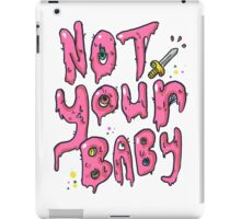 Not Your Baby - Pink iPad Case/Skin