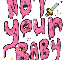Not Your Baby - Pink by Paige Kilcullen