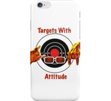 Targets With Attitude iPhone Case/Skin