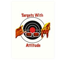 Targets With Attitude Art Print
