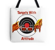 Targets With Attitude Tote Bag