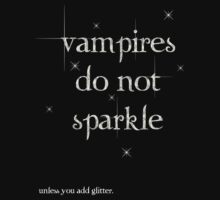 Vampires do not sparkle unless you add glitter T-Shirt