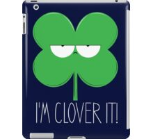I'm Clover It! iPad Case/Skin