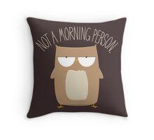 Not A Morning Person Throw Pillow