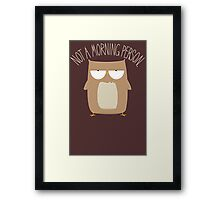 Not A Morning Person Framed Print
