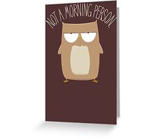 Not A Morning Person Greeting Card