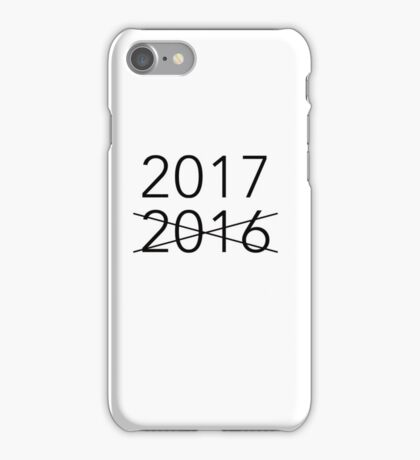 2016 NOT, 2017! iPhone Case/Skin