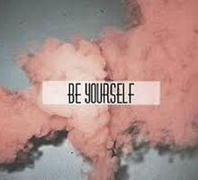 be yourself by kittyholocaust