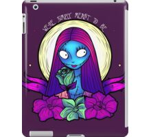 We're Simply Meant To Be iPad Case/Skin