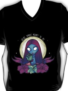 We're Simply Meant To Be T-Shirt