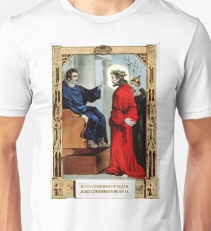 Jesus condemned to death - 1848 - Currier & Ives Unisex T-Shirt