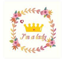 I'm a lady Art Print