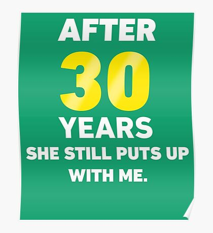 30 Years She Still Puts Up With Me. Poster
