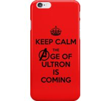 Keep Calm - The Age Of Ultron is Coming iPhone Case/Skin