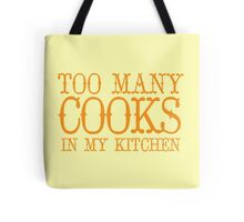 Too many cooks in my KITCHEN! Tote Bag