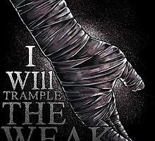 I Will Trample The Weak by matthewstella
