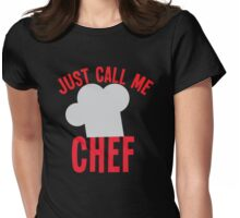 Just call me CHEF (with cooks hat) Womens Fitted T-Shirt