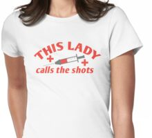 This lady calls the shots (nurse or doctor) with hypodermic needle Womens Fitted T-Shirt