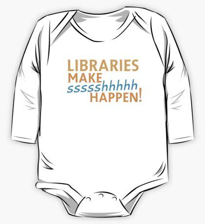 Libraries MAKE SHHHHH Happen! One Piece - Long Sleeve