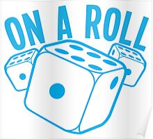On a roll! lucky dice in blue Poster