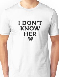 I DON'T KNOW HER Mariah Carey Quote Unisex T-Shirt