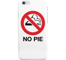 No Pie iPhone Case/Skin