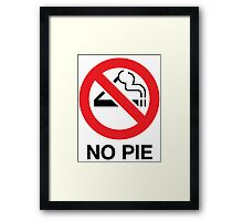 No Pie Framed Print