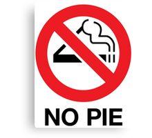 No Pie Canvas Print