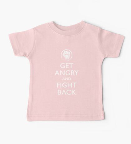 Get Angry and Fight back  Baby Tee