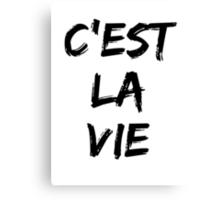 C'est la vie (black) Canvas Print
