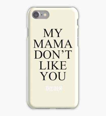 Justin Bieber - My Mama Don't Like You - Purpose Tour iPhone Case/Skin