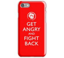 Get Angry and Fight back  iPhone Case/Skin