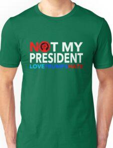 NOT MY PRESIDENT - LOVE TRUMPS HATE Unisex T-Shirt