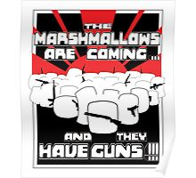 Marshmallows Are Coming Poster