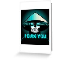 RAIDEN SKULL: I OHM YOU Greeting Card