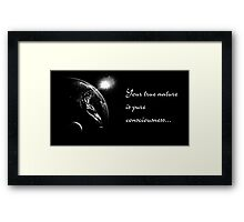 YOUR TRUE NATURE IS PURE CONSCIOUSNESS Framed Print