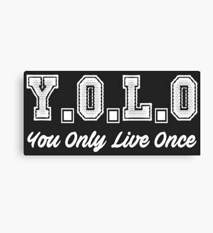 You Only Live One Canvas Print