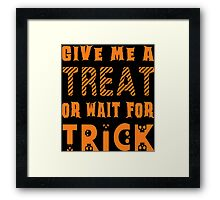Treat... or wait for Trick Framed Print